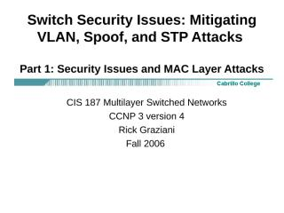 cis187-6-SwitchSecurityIssues-Part1-Issues-MACAttacks.ppt
