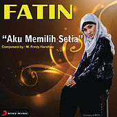 Fatin Shidqia Aku Memilih Setia-[Mp3 Download].mp3