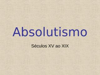 absolutismo francês e inglês e mercantilismo.ppt