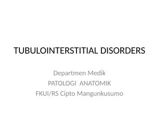 Lecture 17 - Anatomy Pathology Tubular and Interstitial Disorder.ppt
