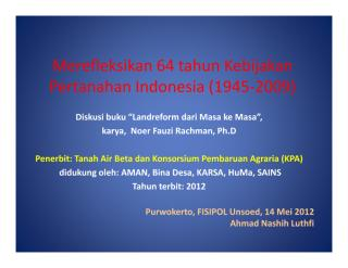 Luthfi. 2012. Merefleksikan 64 tahun Kebijakan Pertanahan Indonesia (1945-2009).pdf