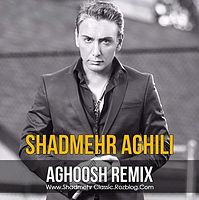 SHADMEHR AGHILI ( REMIX AGHOOSH ) [ Www.Shadmehr Classic.Rozblog.Com ].mp3